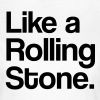 Like a Rolling Stone - T-shirt Femme
