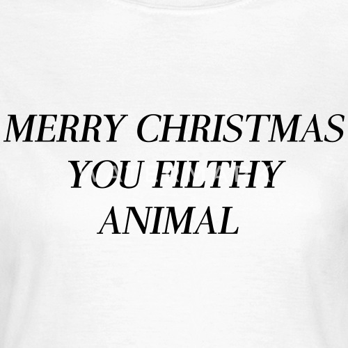 merry christmas you filthy animal by profashionall spreadshirt