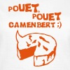 pouet pouet camembert expression fromage Tee shirts - T-shirt Femme