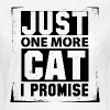 Just One More Cat I Promise - Women's T-Shirt
