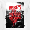 Here's to Never Growing Up - Women's T-Shirt