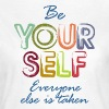 Be yourself - Women's T-Shirt