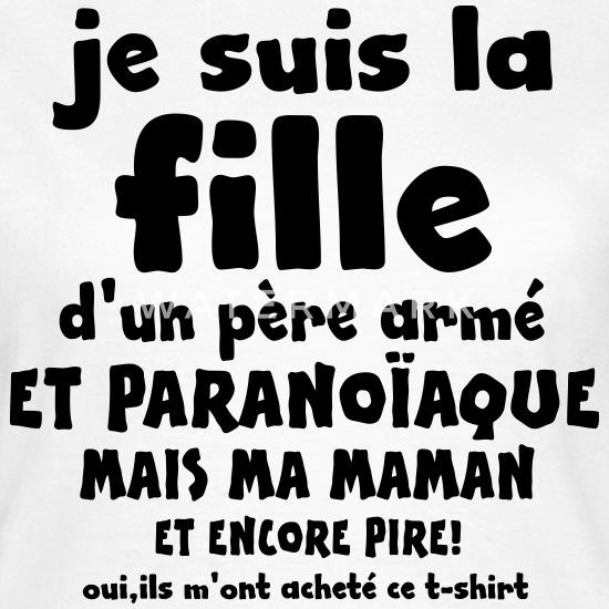 Je Suis La Fille Phrase T Shirt Femme Spreadshirt
