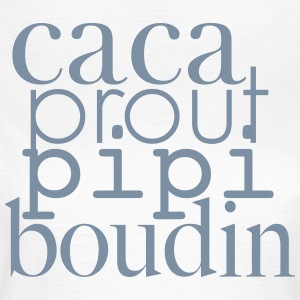 caca prout pipi boudin - T-shirt Femme