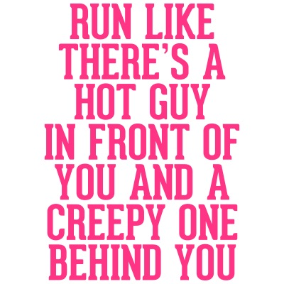 Run Like Hot Guy In Front