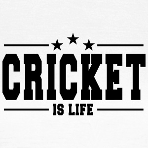 Cricket is life 1 / Cricket is life - Women's T-Shirt