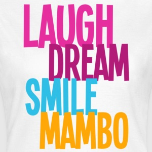 Rire rêve sourire Mambo - Danse Shirts - T-shirt Femme