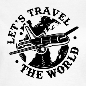 LET S TRAVEL THE WORLD GIFT - Women's T-Shirt