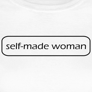 selfmade woman - Women's T-Shirt