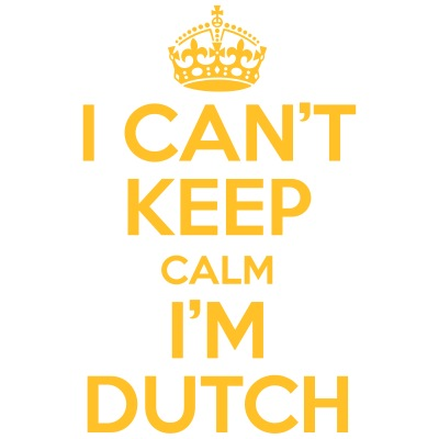 I can't keep calm i'm dutch