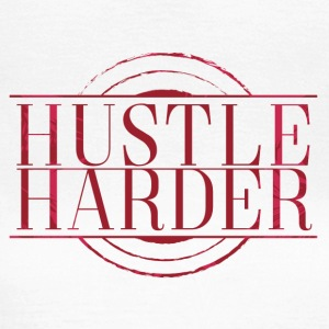 Hustle-Harder - Women's T-Shirt
