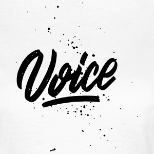 Voice - hånd-lettered - Dame-T-shirt