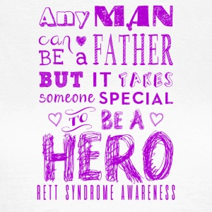 Rett Syndrome Awareness Father is a Hero - Women's T-Shirt