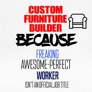 Custom furniture builder - Women's T-Shirt