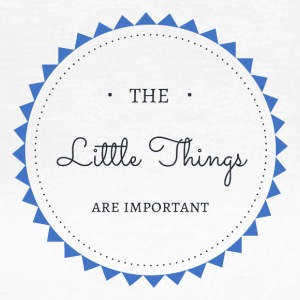 The little Things are important - Frauen T-Shirt