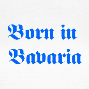 Born in Bavaria - Frauen T-Shirt