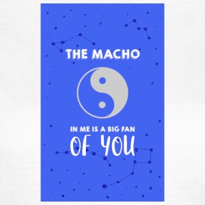 The Macho in me - Women's T-Shirt