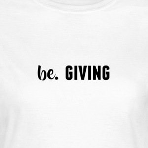 be. GIVING Womens