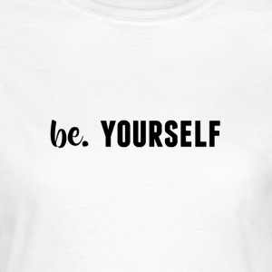 be. YOURSELF Womens
