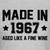 Made In 1967 Aged Like A Fine Wine - Women's T-Shirt