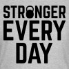 Stronger Every Day - T-skjorte for kvinner
