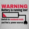 Funny Battery Weekend Saying - Women's T-Shirt