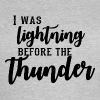 I Was Lightning Before The Thunder - Camiseta mujer