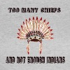 Too many chiefs - T-shirt Femme