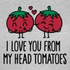 I love you from my head tomatoes - Women's T-Shirt
