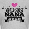 World's Best Nana Ever - Women's T-Shirt