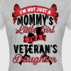 Veteran's daughter - I'm not just a mommy's girl - Women's T-Shirt