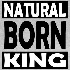 Natural Born King - Women's T-Shirt