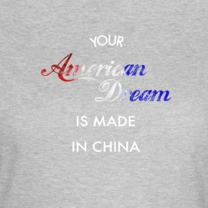 American Dream made in China - Vrouwen T-shirt