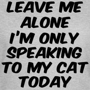 Im only talking to my cat today black - Women's T-Shirt
