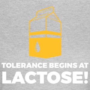 Tolerance Begins With Lactose! - Women's T-Shirt