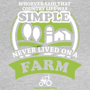 WHOEVER SAID THAT COUNTRY LIFE WHAT SIMPLE - Women's T-Shirt