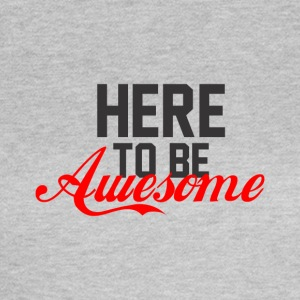 her for at være awesome - Dame-T-shirt