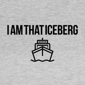 I am that Iceberg - Women's T-Shirt