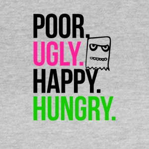 Poor Ugly Happy Hungry - Women's T-Shirt