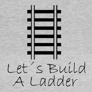 Lets build a ladder - Women's T-Shirt