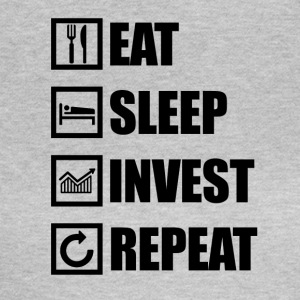 EAT SLEEP INVEST SLEEP - Frauen T-Shirt