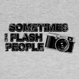 Sometimes i flash people - Frauen T-Shirt