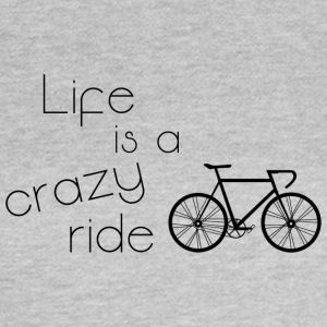 Life is a crazy ride - Frauen T-Shirt