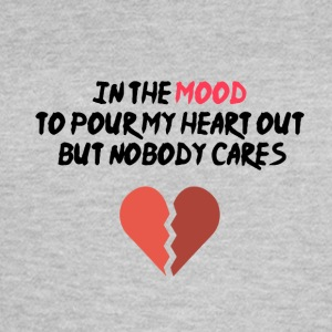 In the mood to pour my heart out - Women's T-Shirt