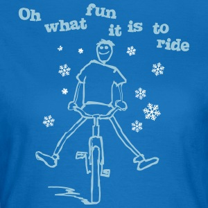 Oh what fun it is to ride! - Frauen T-Shirt