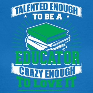 TALENTED educator - Women's T-Shirt