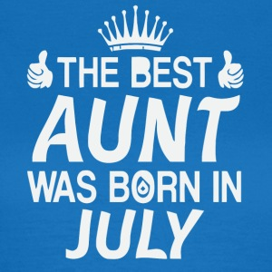 The best Aunt was born in July shirt - Women's T-Shirt