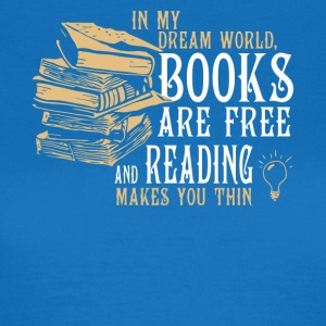 In my dream world Books shirt - Women's T-Shirt