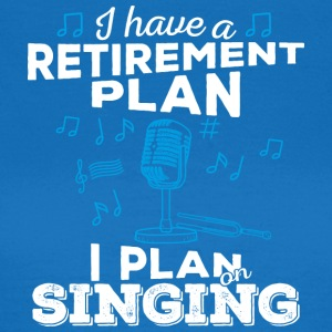 Retirement plan singing (light) - Frauen T-Shirt
