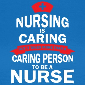 Nursing is caring - Frauen T-Shirt